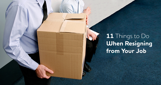 11 Things to Do When Resigning from Your Job